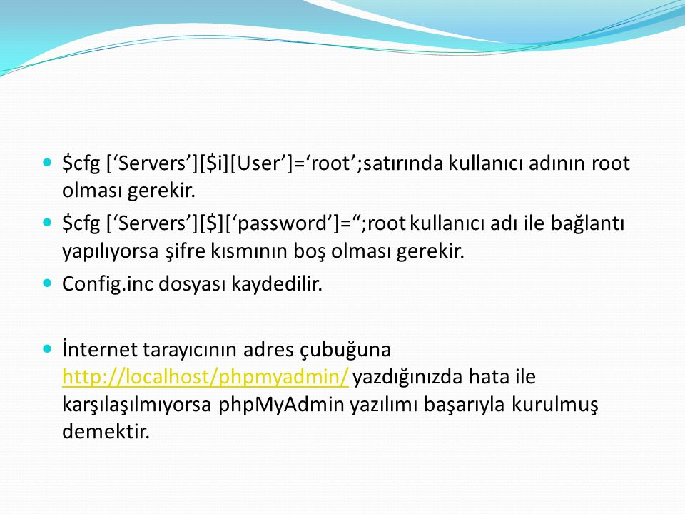 $cfg ['Servers'][$i][User']='root';satırında kullanıcı adının root olması gerekir.